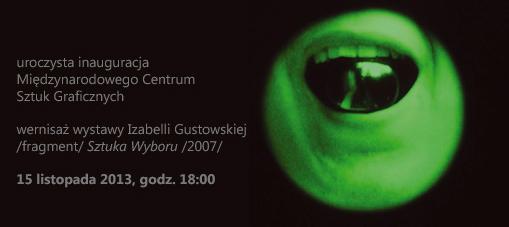 Uroczysta inauguracja MCSG, wernisaż wystawy Izabelli Gustowskiej /fragment/ Sztuka Wyboru /2007/