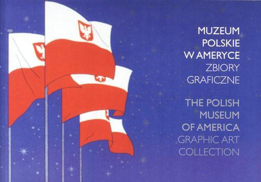 Muzeum Polskie w Ameryce ZBIORY GRAFICZNE