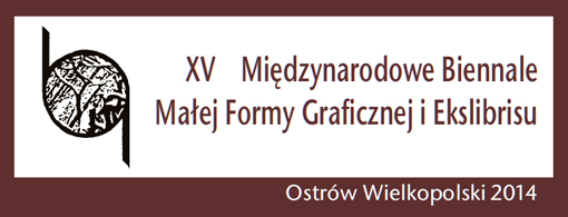 XV Biennale Małej Formy Graficznej i Ekslibrisu Ostrów Wielkopolski